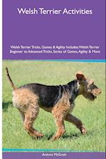 Welsh Terrier Activities Welsh Terrier Tricks, Games & Agility. Includes: Welsh Terrier Beginner to Advanced Tricks, Series of Games, Agility and Mor af Andrew McGrath