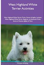 West Highland White Terrier Activities West Highland White Terrier Tricks, Games & Agility. Includes af Christian Rampling