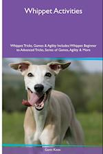 Whippet Activities Whippet Tricks, Games & Agility. Includes: Whippet Beginner to Advanced Tricks, Series of Games, Agility and More af Gavin Knox