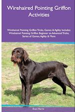 Wirehaired Pointing Griffon Activities Wirehaired Pointing Griffon Tricks, Games & Agility. Includes: Wirehaired Pointing Griffon Beginner to Advance af Evan Harris