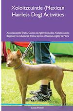 Xoloitzcuintle (Mexican Hairless Dog) Activities Xoloitzcuintle Tricks, Games & Agility. Includes: Xoloitzcuintle Beginner to Advanced Tricks, Series af Lucas Powell