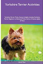 Yorkshire Terrier Activities Yorkshire Terrier Tricks, Games & Agility. Includes af Adrian Piper