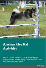 Alaskan Klee Kai Activities Alaskan Klee Kai Activities (Tricks, Games & Agility) Includes: Alaskan Klee Kai Agility, Easy to Advanced Tricks, Fun Gam af Kevin Avery