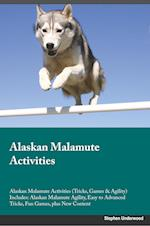 Alaskan Malamute Activities Alaskan Malamute Activities (Tricks, Games & Agility) Includes af Stephen Underwood