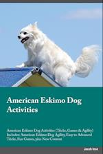 American Eskimo Dog Activities American Eskimo Dog Activities (Tricks, Games & Agility) Includes: American Eskimo Dog Agility, Easy to Advanced Tricks af Jacob Ince