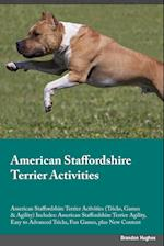American Staffordshire Terrier Activities American Staffordshire Terrier Activities (Tricks, Games & Agility) Includes: American Staffordshire Terrier af Brandon Hughes