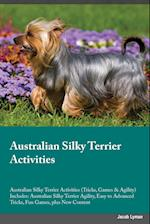 Australian Silky Terrier Activities Australian Silky Terrier Activities (Tricks, Games & Agility) Includes: Australian Silky Terrier Agility, Easy to af Jacob Lyman