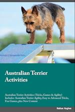 Australian Terrier Activities Australian Terrier Activities (Tricks, Games & Agility) Includes: Australian Terrier Agility, Easy to Advanced Tricks, F af Nathan Hughes