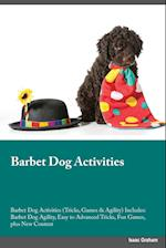Barbet Dog Activities Barbet Dog Activities (Tricks, Games & Agility) Includes: Barbet Dog Agility, Easy to Advanced Tricks, Fun Games, plus New Conte af Isaac Graham