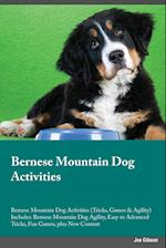 Bernese Mountain Dog Activities Bernese Mountain Dog Activities (Tricks, Games & Agility) Includes: Bernese Mountain Dog Agility, Easy to Advanced Tri af Joe Gibson