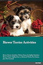 Biewer Terrier Activities Biewer Terrier Activities (Tricks, Games & Agility) Includes af Jack Nash