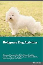 Bolognese Dog Activities Bolognese Dog Activities (Tricks, Games & Agility) Includes: Bolognese Dog Agility, Easy to Advanced Tricks, Fun Games, plus af Piers Peake