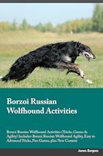 Borzoi Russian Wolfhound Activities Borzoi Russian Wolfhound Activities (Tricks, Games & Agility) Includes: Borzoi Russian Wolfhound Agility, Easy to af Joshua Ellison