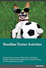 Brazilian Terrier Activities Brazilian Terrier Activities (Tricks, Games & Agility) Includes af Jack Randall