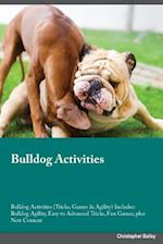 Bulldog Activities Bulldog Activities (Tricks, Games & Agility) Includes: Bulldog Agility, Easy to Advanced Tricks, Fun Games, plus New Content af Blake Rees