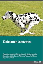 Dalmatian Activities Dalmatian Activities (Tricks, Games & Agility) Includes: Dalmatian Agility, Easy to Advanced Tricks, Fun Games, plus New Content af Max Abraham