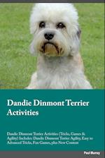 Dandie Dinmont Terrier Activities Dandie Dinmont Terrier Activities (Tricks, Games & Agility) Includes: Dandie Dinmont Terrier Agility, Easy to Advanc af Leonard Manning