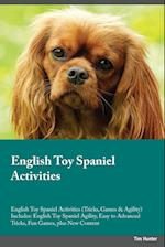 English Toy Spaniel Activities English Toy Spaniel Activities (Tricks, Games & Agility) Includes: English Toy Spaniel Agility, Easy to Advanced Tricks af Austin Ogden