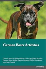 German Boxer Activities German Boxer Activities (Tricks, Games & Agility) Includes: German Boxer Agility, Easy to Advanced Tricks, Fun Games, plus New af Sean Paige
