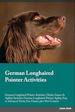 German Longhaired Pointer Activities German Longhaired Pointer Activities (Tricks, Games & Agility) Includes: German Longhaired Pointer Agility, Easy af Julian Forsyth