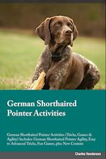 German Shorthaired Pointer Activities German Shorthaired Pointer Activities (Tricks, Games & Agility) Includes: German Shorthaired Pointer Agility, Ea af Frank Greene
