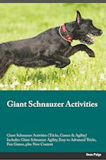 Giant Schnauzer Activities Giant Schnauzer Activities (Tricks, Games & Agility) Includes: Giant Schnauzer Agility, Easy to Advanced Tricks, Fun Games, af Sebastian Howard