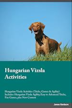 Hungarian Vizsla Activities Hungarian Vizsla Activities (Tricks, Games & Agility) Includes: Hungarian Vizsla Agility, Easy to Advanced Tricks, Fun Gam af Max Simpson