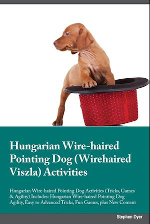 Hungarian Wire-haired Pointing Dog Wirehaired Viszla Activities Hungarian Wire-haired Pointing Dog Activities (Tricks, Games & Agility) Includes: Hung