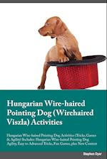 Hungarian Wire-haired Pointing Dog Wirehaired Viszla Activities Hungarian Wire-haired Pointing Dog Activities (Tricks, Games & Agility) Includes: Hung af Alan Glover