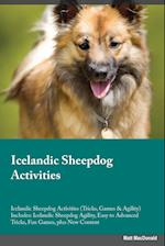Icelandic Sheepdog Activities Icelandic Sheepdog Activities (Tricks, Games & Agility) Includes: Icelandic Sheepdog Agility, Easy to Advanced Tricks, F af Paul Springer
