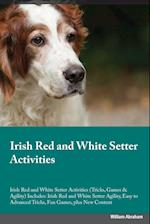 Irish Red and White Setter Activities Irish Red and White Setter Activities (Tricks, Games & Agility) Includes: Irish Red and White Setter Agility, Ea af Alan Slater