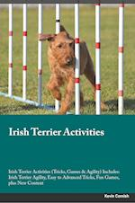 Irish Terrier Activities Irish Terrier Activities (Tricks, Games & Agility) Includes: Irish Terrier Agility, Easy to Advanced Tricks, Fun Games, plus af Sean Newman