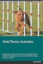 Irish Terrier Activities Irish Terrier Activities (Tricks, Games & Agility) Includes: Irish Terrier Agility, Easy to Advanced Tricks, Fun Games, plus