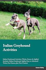 Italian Greyhound Activities Italian Greyhound Activities (Tricks, Games & Agility) Includes: Italian Greyhound Agility, Easy to Advanced Tricks, Fun