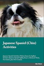 Japanese Spaniel Chin Activities Japanese Spaniel Activities (Tricks, Games & Agility) Includes: Japanese Spaniel Agility, Easy to Advanced Tricks, Fu