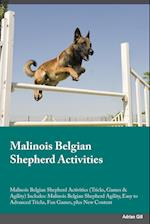 Malinois Belgian Shepherd Activities Malinois Belgian Shepherd Activities (Tricks, Games & Agility) Includes: Malinois Belgian Shepherd Agility, Easy af Connor Miller