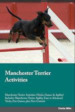 Manchester Terrier Activities Manchester Terrier Activities (Tricks, Games & Agility) Includes: Manchester Terrier Agility, Easy to Advanced Tricks, F af Jacob Bower