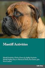 Mastiff Activities Mastiff Activities (Tricks, Games & Agility) Includes af Stewart Johnston
