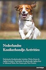 Nederlandse Kooikerhondje Activities Nederlandse Kooikerhondje Activities (Tricks, Games & Agility) Includes: Nederlandse Kooikerhondje Agility, Easy af Alan Lambert