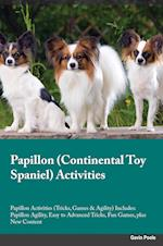Papillon Continental Toy Spaniel Activities Papillon Activities (Tricks, Games & Agility) Includes: Papillon Agility, Easy to Advanced Tricks, Fun Gam af Ian Arnold