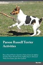 Parson Russell Terrier Activities Parson Russell Terrier Activities (Tricks, Games & Agility) Includes: Parson Russell Terrier Agility, Easy to Advanc af Adrian Ince