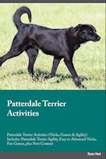 Patterdale Terrier Activities Patterdale Terrier Activities (Tricks, Games & Agility) Includes: Patterdale Terrier Agility, Easy to Advanced Tricks, F af Oliver Graham