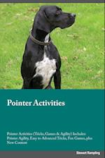 Pointer Activities Pointer Activities (Tricks, Games & Agility) Includes: Pointer Agility, Easy to Advanced Tricks, Fun Games, plus New Content