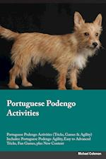 Portuguese Podengo Activities Portuguese Podengo Activities (Tricks, Games & Agility) Includes: Portuguese Podengo Agility, Easy to Advanced Tricks, F af Gavin North