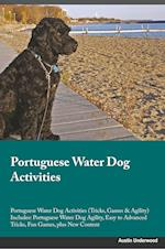 Portuguese Water Dog Activities Portuguese Water Dog Activities (Tricks, Games & Agility) Includes: Portuguese Water Dog Agility, Easy to Advanced Tri af Dylan Lambert