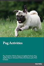 Pug Activities Pug Activities (Tricks, Games & Agility) Includes: Pug Agility, Easy to Advanced Tricks, Fun Games, plus New Content