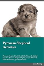 Pyrenean Shepherd Activities Pyrenean Shepherd Activities (Tricks, Games & Agility) Includes: Pyrenean Shepherd Agility, Easy to Advanced Tricks, Fun af Harry Davidson