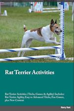 Rat Terrier Activities Rat Terrier Activities (Tricks, Games & Agility) Includes: Rat Terrier Agility, Easy to Advanced Tricks, Fun Games, plus New Co af Connor Clark