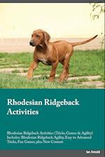 Rhodesian Ridgeback Activities Rhodesian Ridgeback Activities (Tricks, Games & Agility) Includes: Rhodesian Ridgeback Agility, Easy to Advanced Tricks