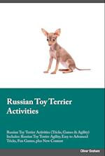 Russian Toy Terrier Activities Russian Toy Terrier Activities (Tricks, Games & Agility) Includes: Russian Toy Terrier Agility, Easy to Advanced Tricks